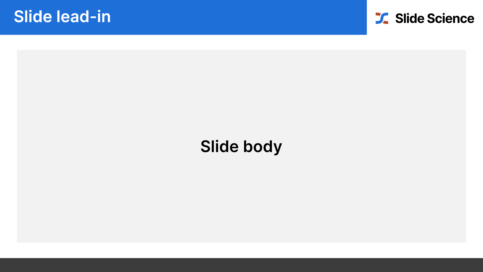 Components a PowerPoint slide: slide lead-in and slide body